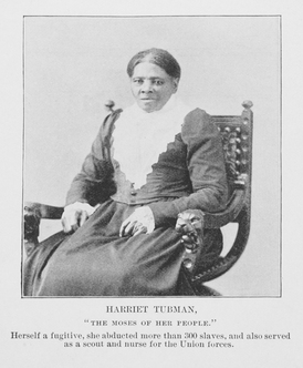 "Harriet Tubman; ""The Moses of her people"""