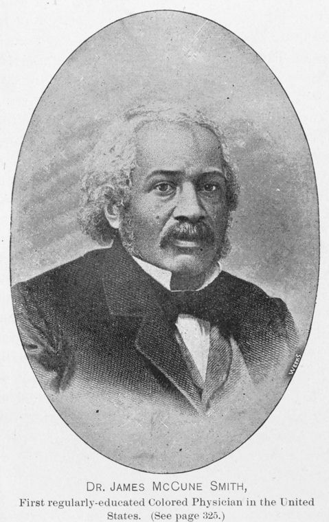 james mccune smith Dr james mccune smith is often overlooked, but he was a visionary in every since of the word and saw a need to be the first black doctor.